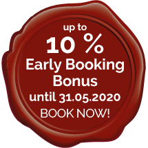 Up to 10 % Early BookingBonus until 31.05.2020! BOOK NOW!