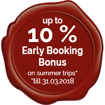 Up to 10 % Early BookingBonus until 31.03.2018! BOOK NOW!